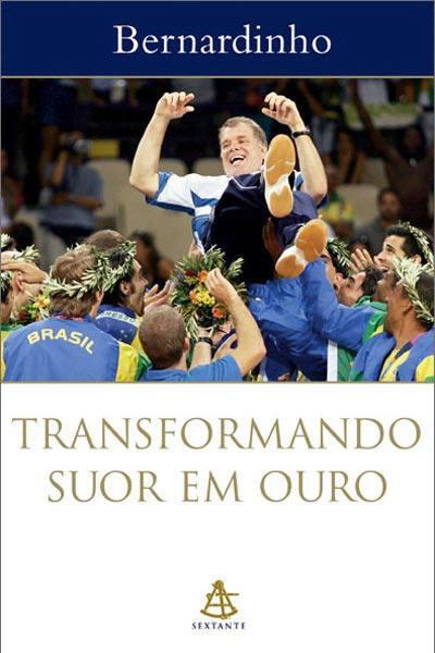 Livro Transformando Suor Em Ouro do Bernardinho